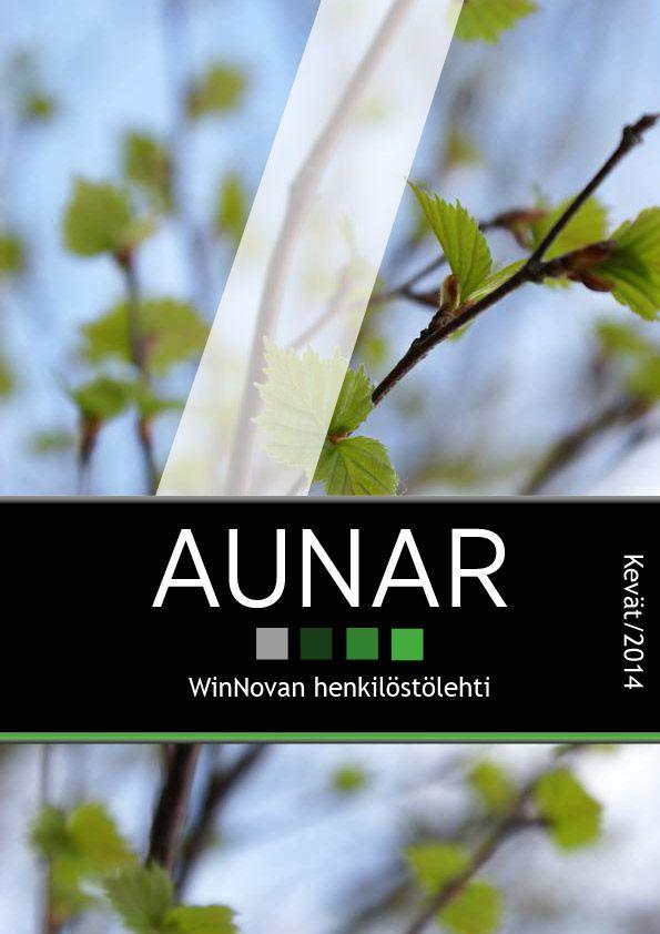 WinNovan henkilöstölehti Aunar, kevät 2014. Taitto, toimitus ja kannen kuva: Henna Engren