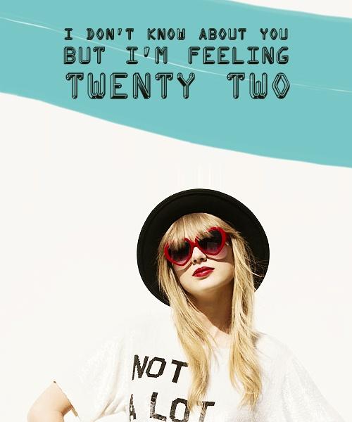 Taylor Swift 22, Feeling 22 And Taylor Lyrics