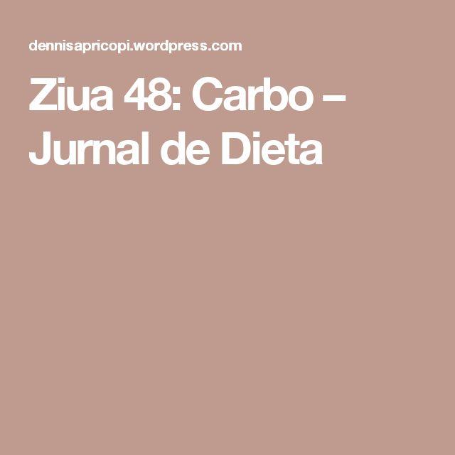 Ziua 48: Carbo – Jurnal de Dieta
