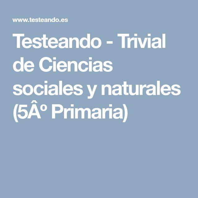 Testeando - Trivial de Ciencias sociales y naturales (5º Primaria)