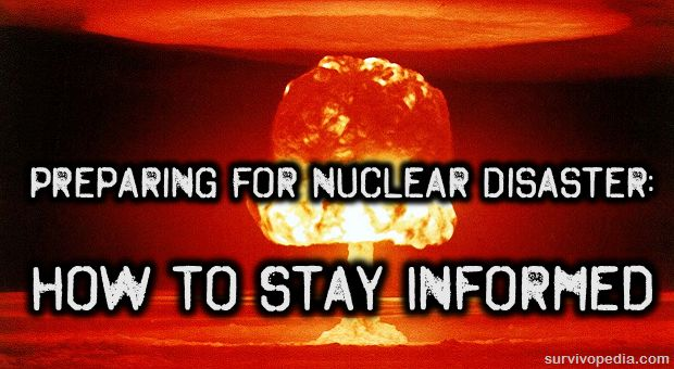 Preparing For Nuclear Disaster: How To Stay Informed