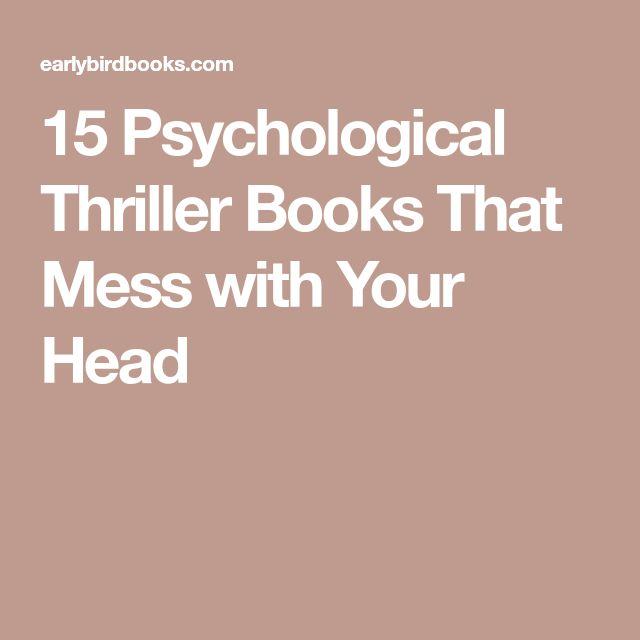 15 Psychological Thriller Books That Mess with Your Head