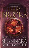 Witch Wraith: The Dark Legacy of Shannara Book 3 of 3 $8 Available 12/31/13