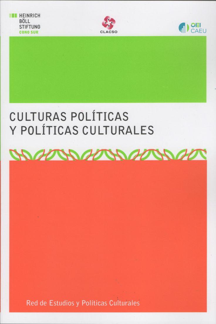 Culturas políticas y políticas culturales. #CulturaPolitica #PoliticaCultural #PoliticasPublicas #MovimientosSociales #Descolonizacion #Ciudadania #DerechosCulturales #PatrimonioCultural #AmericaLatina