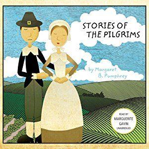 Amazon.com: Stories of the Pilgrims (Audible Audio Edition): Margaret B. Pumphrey, Marguerite Gavin, Inc. Blackstone Audio: Books