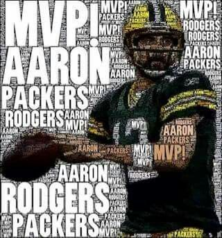 MVP...Aaron Rodgers.  Love my green and gold! Go Pack go!!!