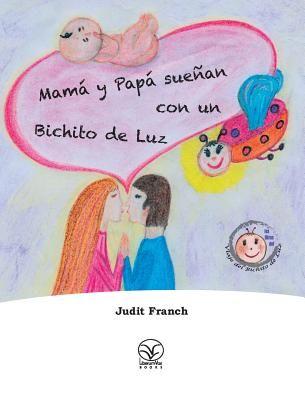 Mama y Papa Suenan Con Un Bichito de Luz - Franch, Judit