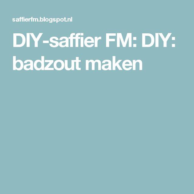 DIY-saffier FM: DIY: badzout maken