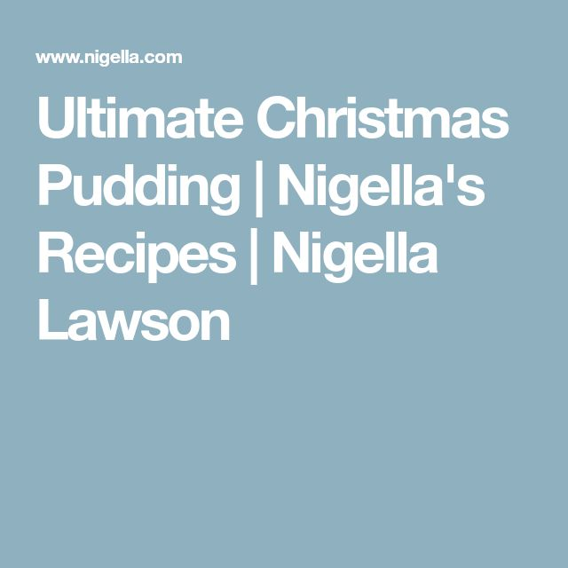 Ultimate Christmas Pudding | Nigella's Recipes | Nigella Lawson