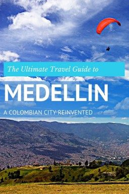 The Ultimate Travel Guide to Medellin; a City Re-Invented - Mapping Megan