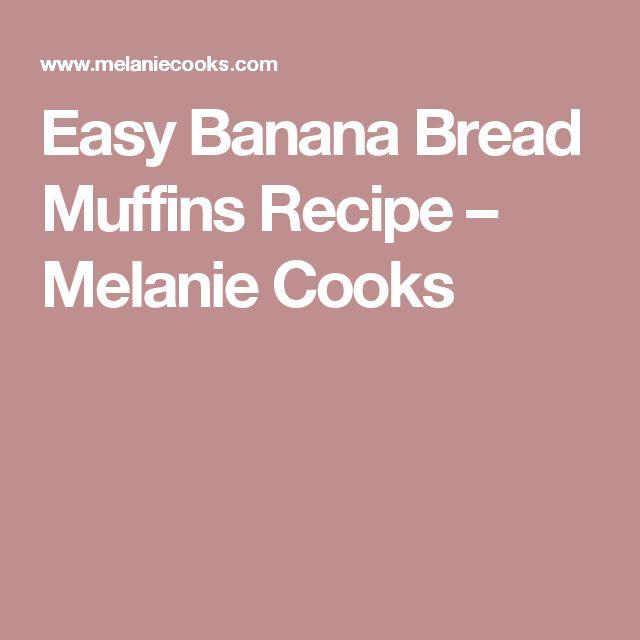 Easy Banana Bread Muffins Recipe – Melanie Cooks