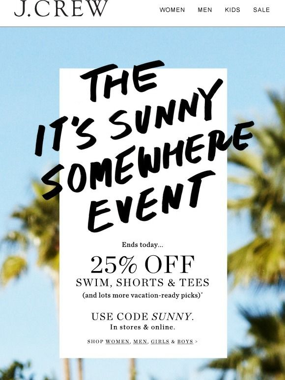 PROMO J.Crew.  The hazy photo has the audience dreaming of holidays and sunshine, and if it's not sunny where they are, they can buy something to make them feel better! - JB