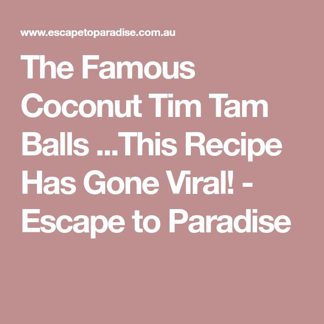 The Famous Coconut Tim Tam Balls ...This Recipe Has Gone Viral! - Escape to Paradise