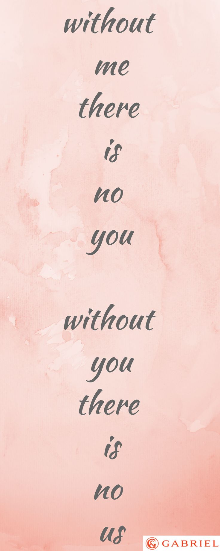 Without me there is no you, without you, there is no us.
