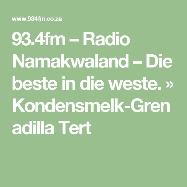 93.4fm – Radio Namakwaland – Die beste in die weste.   » Kondensmelk-Grenadilla Tert