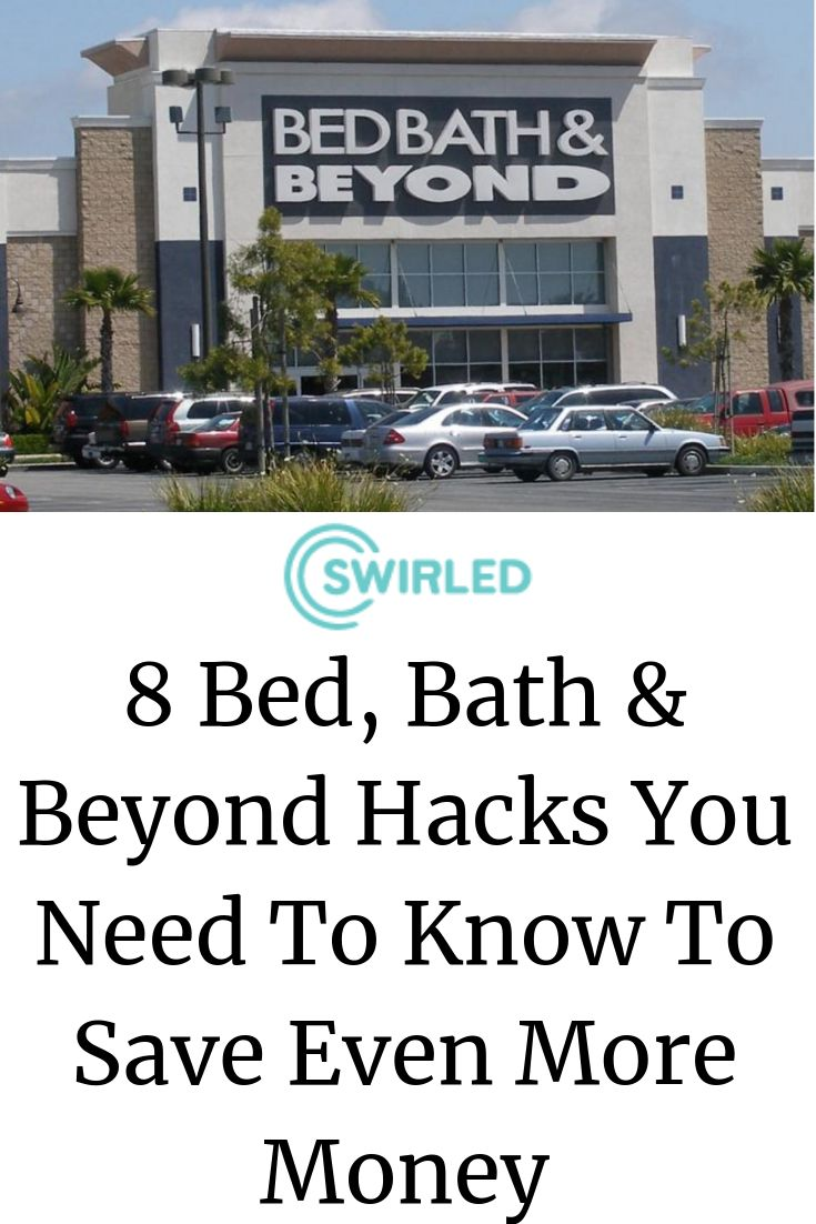 8 Bed, Bath & Beyond Hacks You Need To Know To Save Even