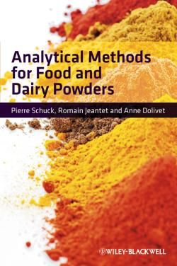 Analytical Methods for Food and Dairy Powders / by Schuck, Pierre; Jeantet, Romain; Dolivet, Anne