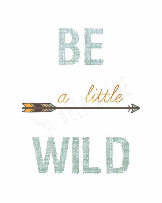"This ""Be a little Wild"" download word art tribal arrows print would be so cute in the boy bedroom or nursery!"
