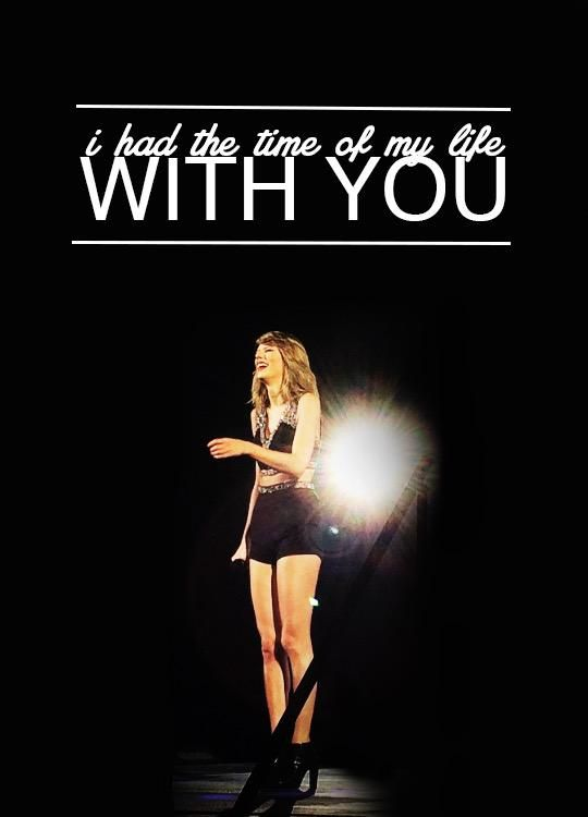 Taylor swift I had one of the very best experiences at her concert!! I will never forget you Taylor SWIFT!!!