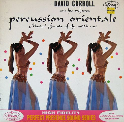 Percussion Orientale: Musical Sounds of the Middle East — David Carroll and His Orchestra