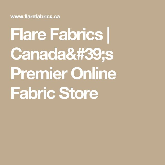 Flare Fabrics | Canada's Premier Online Fabric Store