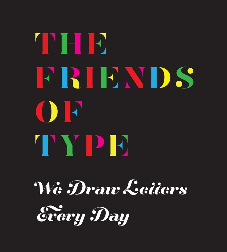 The Friends of Type. We draw letters every day. #typography | Six Pony Hitch