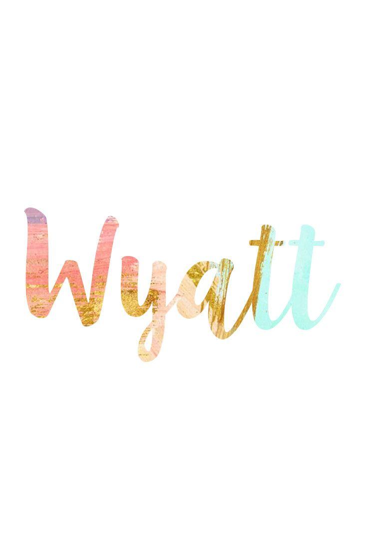 Wyatt: Unisex Baby Names I Nameille.com
