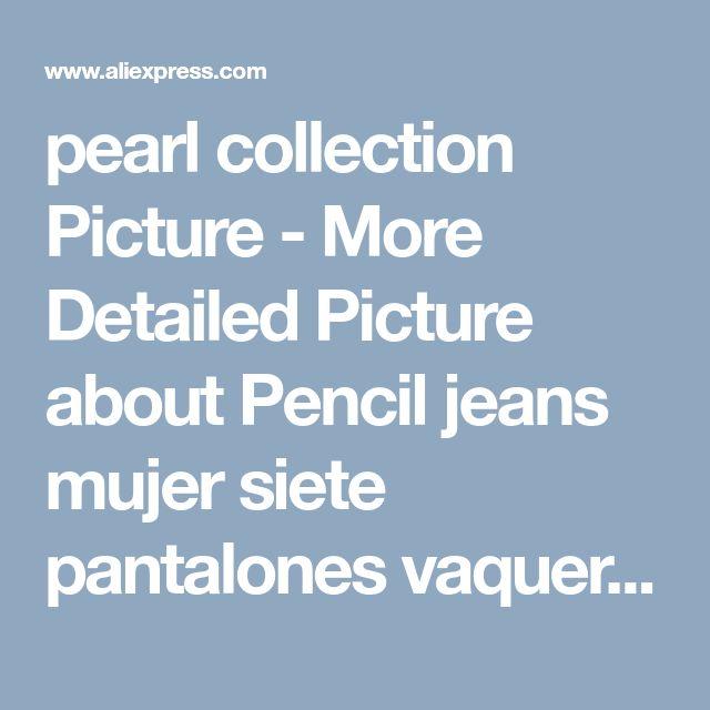 pearl collection Picture - More Detailed Picture about Pencil jeans mujer siete pantalones vaqueros rasgados flacos de la perla de encaje con la pernera pantalones pantalones vaqueros mujer pantalones vaqueros y Picture in Pantalones vaqueros   Aliexpress.com   Alibaba Group