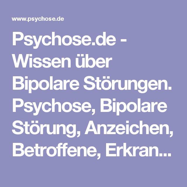 Psychose.de - Wissen über Bipolare Störungen. Psychose, Bipolare Störung, Anzeichen, Betroffene, Erkrankung, depressive Episode, manische Episode, Krankheitszeichen, Frühwarnsymptome, Depression, Manie, Klarheit, Fragebogen, Arztbesuch, Psychologe