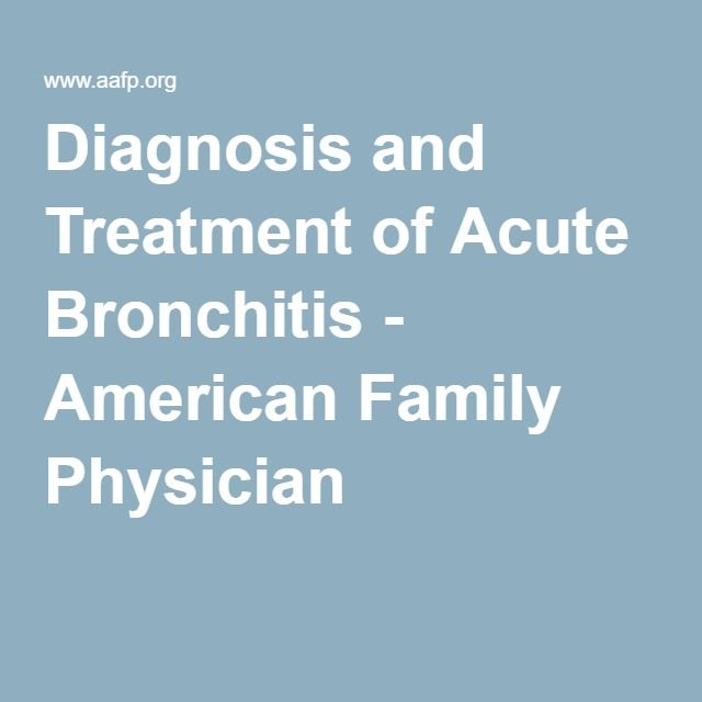 Diagnosis and Treatment of Acute Bronchitis - American Family Physician