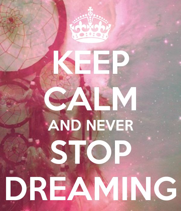 KEEP CALM AND NEVER STOP DREAMING - www.CareerFlexibility.Rocks
