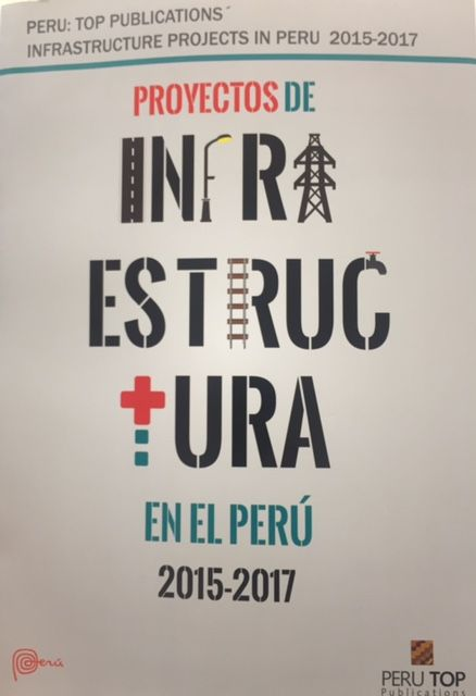 Proyectos de Infraestructura en el Perú 2015-2017 (PRINT) SOLICITAR/REQUEST: http://biblioteca.eclac.org/record=b1253435~S0*spi