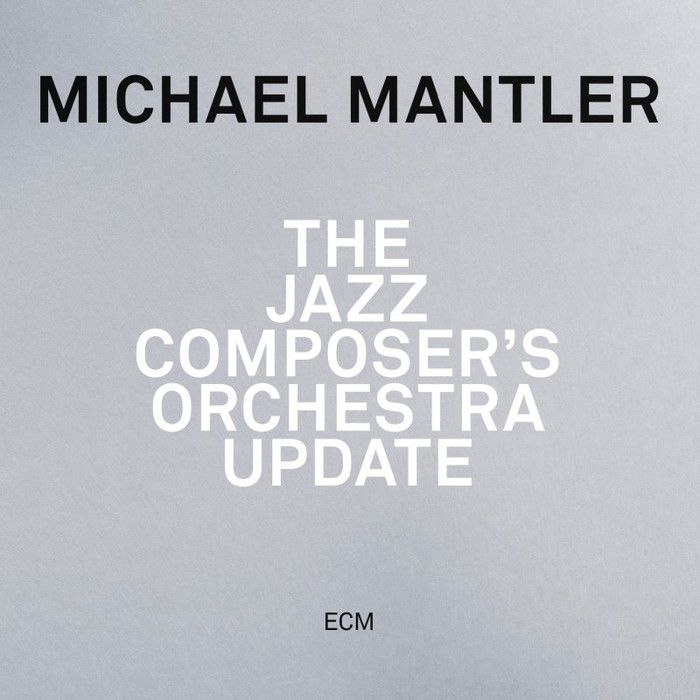 MICHAEL MANtLER / THE JAZZ COMPOSER'S ORCHESTRA UPDATE ECM Records