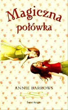 NOWOŚCI W NASZEJ BIBLIOTECE: A. Barrows: Magiczna połówka