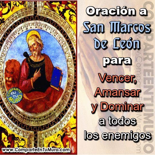 """ORACIÓN A SAN MARCOS DE LEÓN PARA AMANSAR, VENCER Y DOMINAR A LOS ENEMIGOS........ COMPARTE A SAN MARCOS DE LEON Y ESCRIBE """"AMÉN"""" PARA AMANSAR, VENCER Y DOMINAR A LOS ENEMIGOS"""
