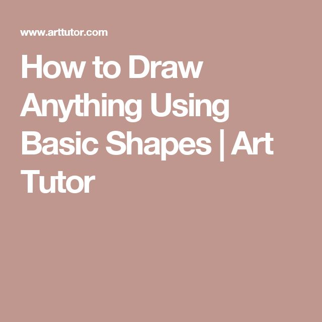 How to Draw Anything Using Basic Shapes | Art Tutor