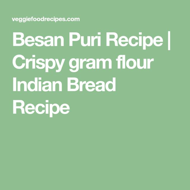 Besan Puri Recipe | Crispy gram flour Indian Bread Recipe