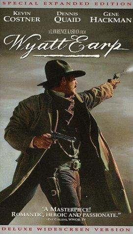 Wyatt Earp. wish this movie could of been mix    with tombstone but still a great movie