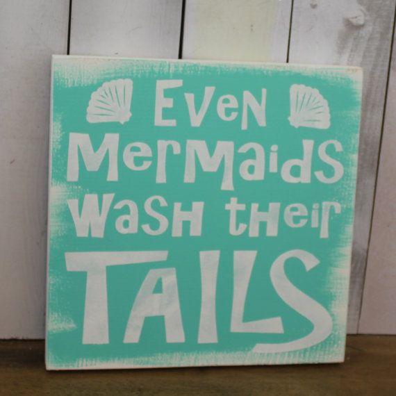 Even Mermaids Wash Their Tails Sign Bathroom Bathroom