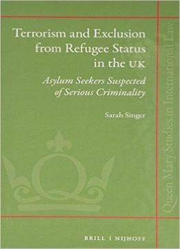 Terrorism And Exclusion From Refugee Status In The Uk free ebook