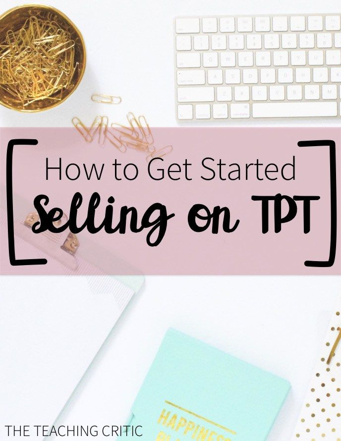 Start selling on Teachers Pay Teachers with by FREE video tutorial for beginners! #teacherspayteacher #tpt #teacherpreneur