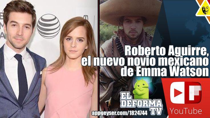 Roberto Aguirre, novio mexicano de Emma Watson