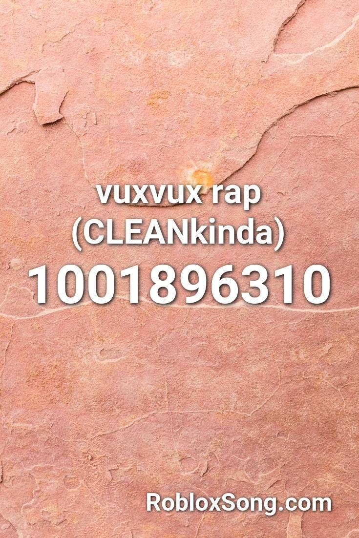 Vuxvux Rap Cleankinda Roblox Id Roblox Music Codes In 2020