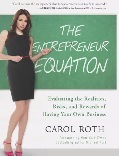 The Entrepreneur Equation: Evaluating the Realities, Risks, and Rewards of Having Your Own Business by Carol Roth, http://www.amazon.com/dp/B004LWZ026/ref=cm_sw_r_pi_dp_SwZwrb1H136WD