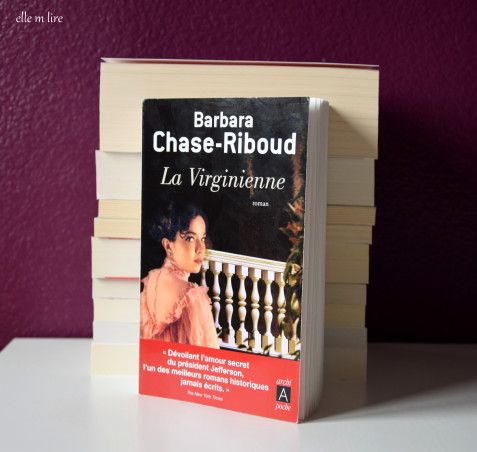 La Virginienne Barbara Chase Riboud Roman Histoire D Amour Thomas Jefferson