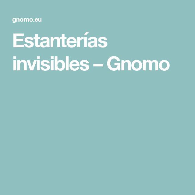 Estanterías invisibles – Gnomo