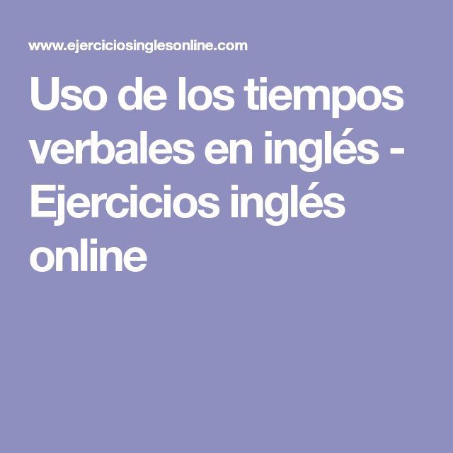 Uso de los tiempos verbales en inglés - Ejercicios inglés online