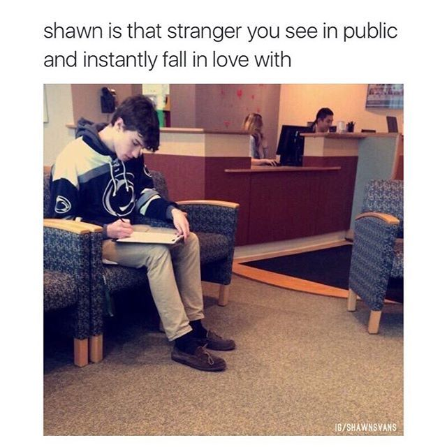 Shawn is that stranger you see in public and instantly fall in love with him