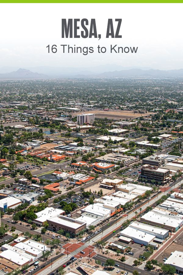 Moving To Mesa Here Are 16 Things To Know Extra Space Storage Arizona City Mesa Things To Know