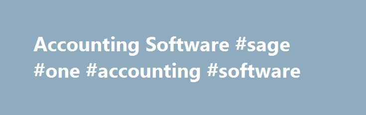 Accounting Software #sage #one #accounting #software http://sierra-leone.remmont.com/accounting-software-sage-one-accounting-software/  # Sage cookie information Cookies areas Cookies are small pieces of information stored on your computer, tablet or mobile phone when you visit a website. Sage uses cookies to make our website and services work better for you and we recommend you leave cookies switched on. If you're happy with this, then just click OK at the bottom of the page. If you don't…